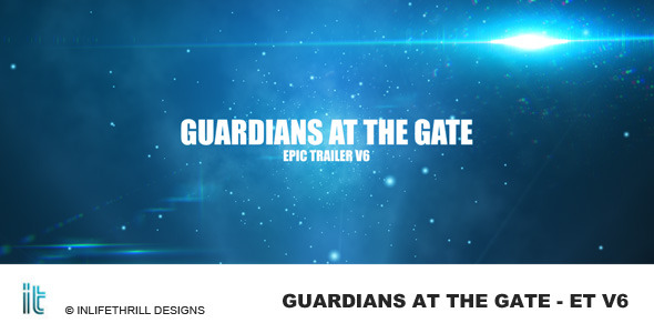 Guardians at the gate - Epic trailer v6
